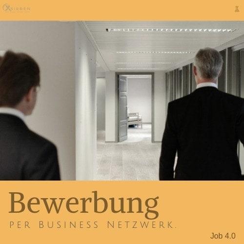 Bewerber-Anfragen per Business-Netzwerk - X SIEBEN
