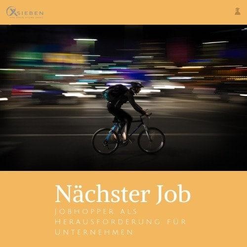 Jobhopper und Unternehmen - X SIEBEN