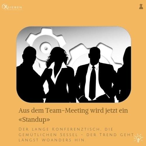 Teammeeting & Standup - X SIEBEN