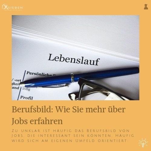 Berufsbild: Wie Sie mehr über Jobs erfahren - X SIEBEN