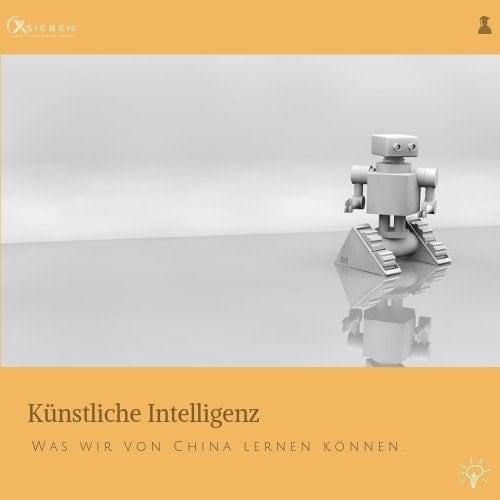 Künstliche Intelligenz & China - X SIEBEN